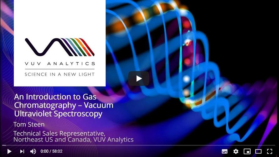 Webinar: Introduction to Gas Chromatography - Vacuum Ultraviolet Spectroscopy
