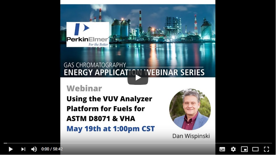 Webinar: Using the VUV Analyzer Platform for Fuels for ASTM Method D8071 and Verified